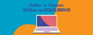 Cursos e Aulas Online no EQUILIBRIUS